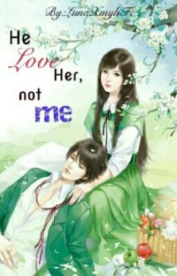 He love her, not me cover