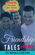 Friendship Tales (ON HOLD) by Rinka_Ritz