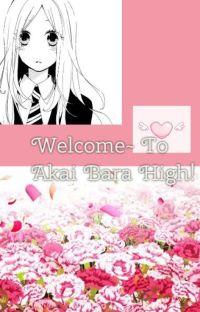 Welcome~ To Akai Bara High! (Reverse Harem x Reader) cover