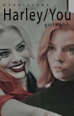 Harley Quinn x Female Reader ( girlxgirl )