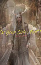On Your Side (Thranduil Fanfiction-- The Hobbit & The Lord Of The Rings)  Part 1 by mjinna575