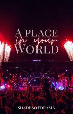 A Place In Your World (Rhythmic Descry #1) by shadesofdrama
