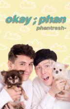 okay ; phan | ✔️ by phantrash-