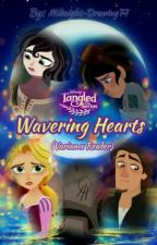 Tangled the Series: Wavering Hearts (Varian x Reader) Book 2 by Midnight-Drawing77