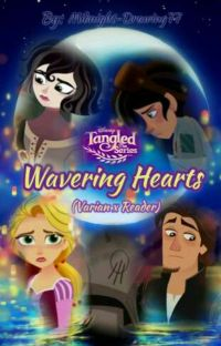 Tangled the Series: Wavering Hearts (Varian x Reader) Book 2 cover