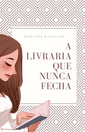 A Livraria Que Nunca Fecha [CONTO COMPLETO] by StefaniaRaducanu