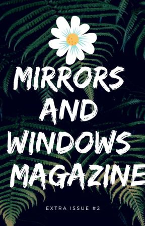 Mirrors and Windows Magazine Extra Issue #2: Spring Time by mandwmagazine