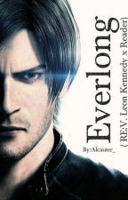 Everlong. (RE: V. Leon Kennedy x Reader) [Vol. 3] [COMPLETE] by Alcauter_