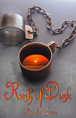 Rush of Dusk (Dusk Series - Book 1) by AmeliaCrossGE