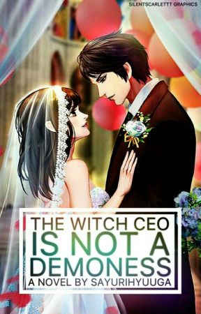 The Witch CEO is NOT a Demoness [COMPLETED] (Editing-- On Process) by SayuriHyuuga