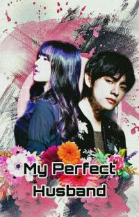 My Perfect Husband [Kth ; Jyr]✔ [END] cover