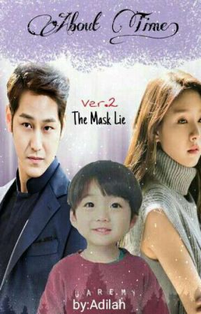 About Time! (The Mask Lie #2) by adilah_JK19
