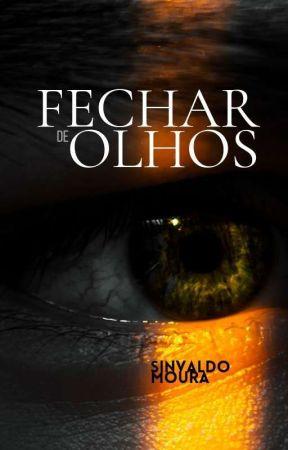 Fechar de Olhos (Em Revisão) by seusinvaldo