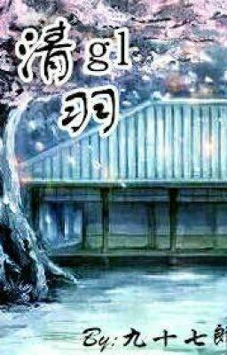 Đọc truyện [BH] [EDIT - HOÀN] Thanh Vũ - Cửu Thập Thất Lang