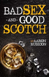 Bad Sex & Good Scotch: A Reunion Story cover