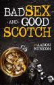 Bad Sex & Good Scotch: A Reunion Story by