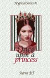 Once upon a Princess (Atypical Series #1)  ✔️ cover