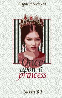 Once upon a Princess (Atypical Series #1)||✔️ cover