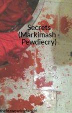 Secrets (Markimash - Pewdiecry) by GhostsLie