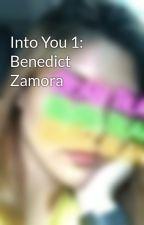Into You 1: Benedict Zamora by ridalandan