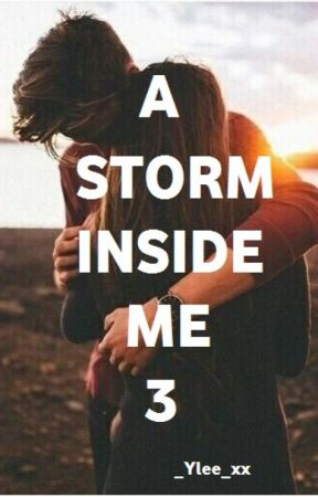 A STORM INSIDE ME 3 by _yle_99