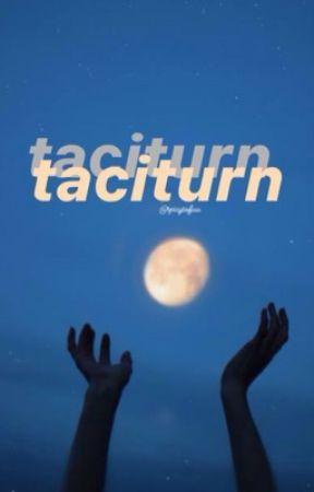 taciturn [poetry] by spicytofuu