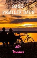 SANG PEMILIK DAUN by Veedwi