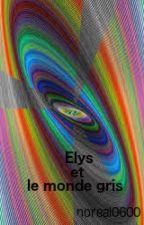 Elys et le monde Gris by noreal0600