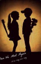 When We Meet Again by Inahan86