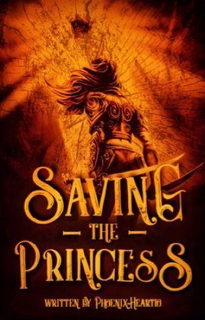 Saving the Princess by PhoenixHeart10
