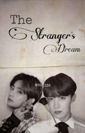 The stranger's Dream. - HopeV (END) by MSG_236