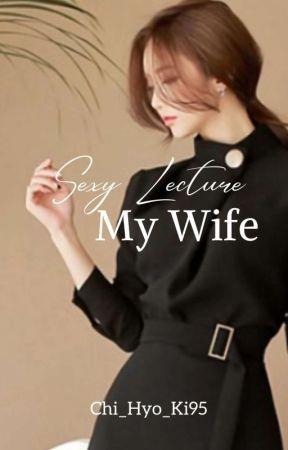 Sexy Lecture My Wife Tersedia Buku + E-book by chi_hyo_ki95