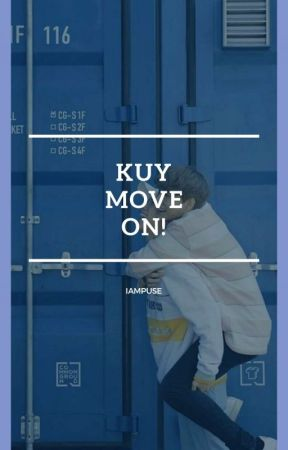 Kuy, Move On! ✔ by Iampuse