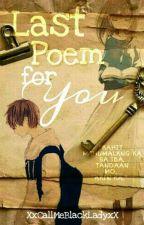 Last Poem For You (ON GOING) de xxCallMeBlackLadyxx