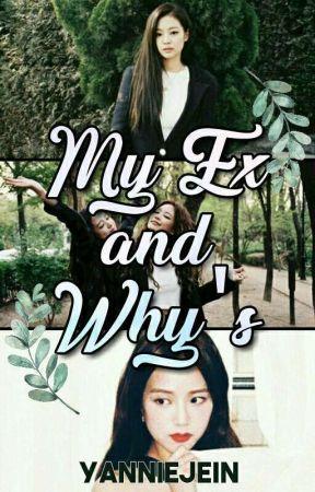 My Ex & Why's | [JenSoo] by BaeYJ14