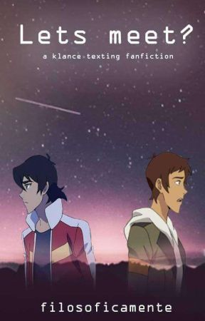 Let's meet? (Klance Texting Fic)  by Filosoficamente