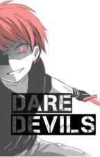 Dare devils{{Karma Akabane}} by WickedIsNeverGood