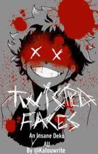 Twisted Faces {An Insane Deku AU} by katouwrite