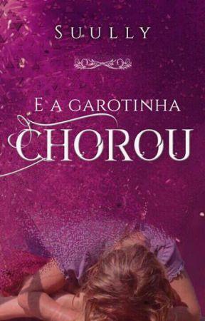 E A Garotinha Chorou by eusullyrocha