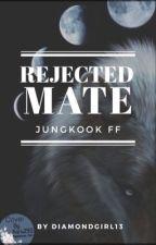 Rejected mate  Jungkook FF by Diamondgirl3