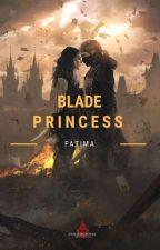 The Blade Princess by FairySalvatore