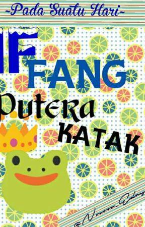 IF FANG PUTERA KATAK by Nooroo_Edayu