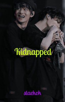 Kidnapped || Taekook ✔️ (COMPLETED)