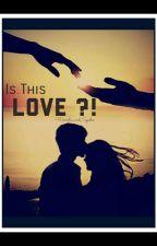 Is This LOVE?! by Warisha_and_Syesha