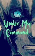 Under my Command by GodOfDimension