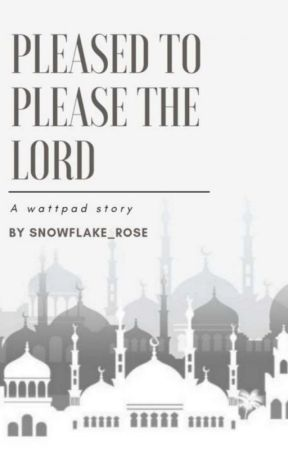 Pleased... To Please The Lord by Snowflake_Rose