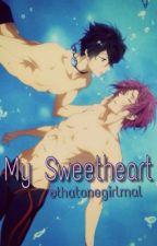 My Sweetheart {RinHaru Fanfic} by thatonegirlmal