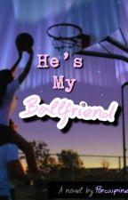 He's My Ballfriend by Porcuupine