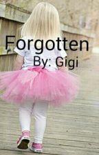 Forgotten by _-Gigi_Marie-_