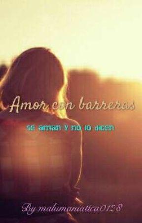 Amor Con Barreras  by malumaniatica0128